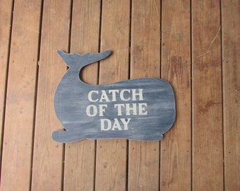 Catch of The Day Whale Sign. Custom Whale Sign. Wood Whale sign. Nautical Decor. Made to Order