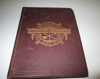 Underground Treasure Hunting how & Where to Find Them- A Key for the Ready Determination of All useful Minerals by Orton 1893