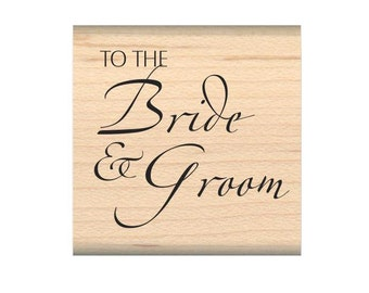 My Sentiments Exactly Wood Mounted Rubber Stamp To The BRIDE & GROOM