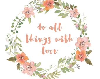 Do All Things With Love, Quote, Art Print, Giclee Print