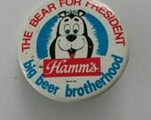1960s The Bear For President Hamm's Beer Bear Big Bear Brotherhood Metal Pin