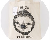 Live slow die whenever SLOTH - tote bag - meme