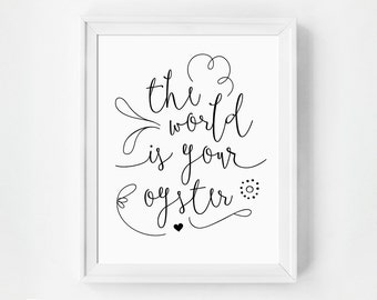 The World is Your Oyster, Typography Art, Nursery Decor, Inspirational Quote, The World is Your Oyster Print