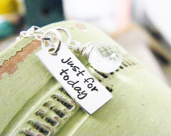 just for today sterling silver necklace recovery healing encouragement hand stamped high polish finish