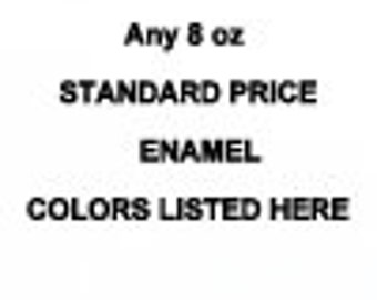 STANDARD GROUP 1 COLORS Price Level any ***8 ounce jar*** Enamel Thompson enamels 2000 Series Transparent or 1000 Series Opaque