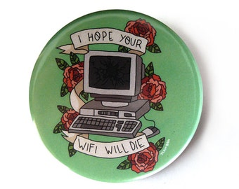 i hope your wifi will die button pins illustration