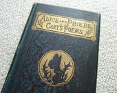 1882 Alice and Poebe Cary's Poems Antique Book