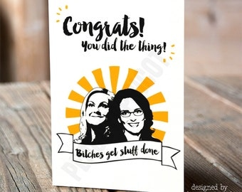 Bitches Get Stuff Done - Greeting Card - A tribute to Tina Fey and Amy Poehler