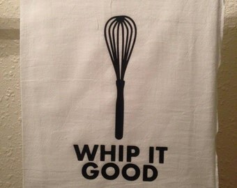 Kitchen Towel - Whip It Good - Funny Home decor - Humorous Gift - Kitchen Sayings - Flower Sack Dish Towel