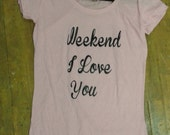 Weekend I Love You t-shirt in soft pink (Size S)