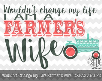 Wouldn't Change- Farmer's Wife.DXF/.SVG/.EPS File for use with your Silhouette Studio Software