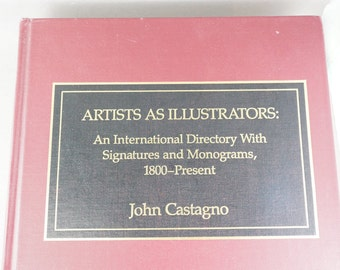 Book Artists as Illustrators :  An International Directory With Signatures And Monograms 1800-PRESENT ] By John Castagno  1989 . No.0031