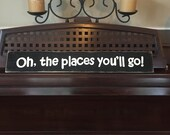 Oh, The Places You'll Go! Sign Plaque Quote Graduation Gift Dr. Seuss FUN Decor Wooden Hand Painted You Pick Color Gallery Wall Art