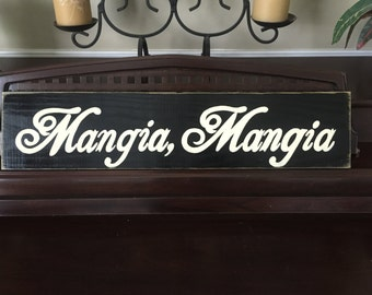 Mangia, Mangia EAT Italian Sign Plaque Italy Chef Foodie Kitchen Food Dining Room You Pick Color Wooden Hand Painted Tuscany