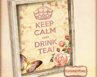 KEEP CALM tea party decoration, Tea party printable, digital print,  tea quote art, vintage floral ephemera,  digital party supplies