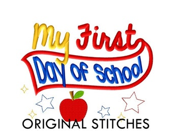 My First Day of School Applique and Embroidery Digital Design File 4x4 5x7
