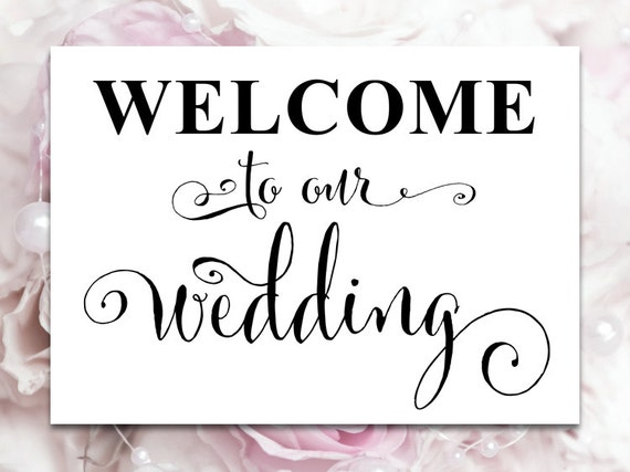 "Welcome to our Wedding Sign - 5x7 sign - DIY Printable sign in ""Bella ...: https://www.etsy.com/listing/214241146/welcome-to-our-wedding-sign..."