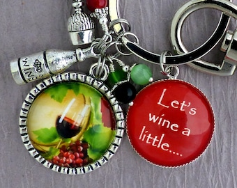 Wine Keychain or Pendant, Wine Purse Clip Charm, Wine Lover Wine a Little, Womens Birthday Keychain, Sister Gift Fun Birthday Gift Red Green