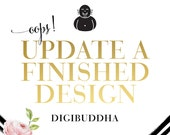 UPDATE a Finished Design ( digibuddha Paperie ) oops - Need a last minute change - Edit a finished digibuddha design