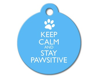 Cute Dog Tag - Keep Calm and stay Pawsitive - Personalized Pet Tags, Custom Pet Tags, Dog ID Tags, Cat ID Tags, Dog Tags for Dogs (Blue)