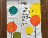 "1987 ""Today...may beautiful things happen to you ..."" Wall Hanging"