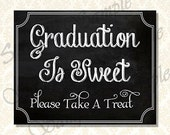 Graduation Is Sweet Sign, Class of 2017 Chalkboard Grad Party Decorations, Printable Dessert  Bar Sign, Candy Bar Sign, 9001