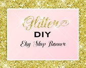 Etsy Shop Banner Gold Glitter and Pink DIY