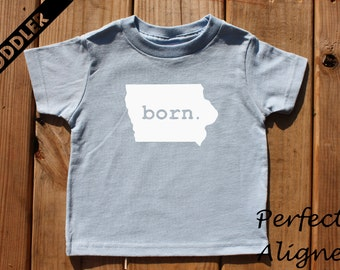 Iowa Home State BORN Unisex Toddler T-shirt - Baby Boys or Girls