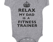 Relax My Dad - Mom - Aunt - Uncle - Grandpa - Is a Fitness Trainer Baby One Piece Bodysuit, infant, Toddler, Youth Shirt