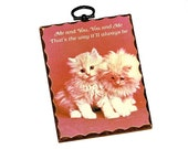 "Vintage 1982 PAULA-CUTES ""Me and You, You and Me"" Kitten Friends Wooden Plaque"