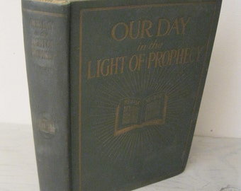 Antique Bible Study - Our Day In The Light Of Prophecy - 1918 - Illustrated - Christian Reading