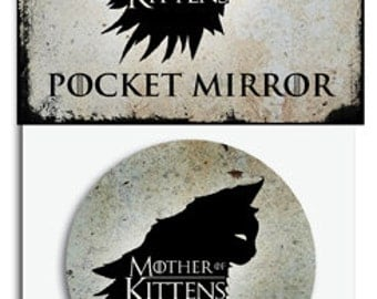 Game Of Thrones Inspired Mother Of Kittens pocket mirror