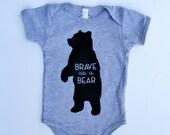 Brave as a Bear - Screenprint Baby Bear Onesie - Woodland Baby - Toddler Romper - Bear Onesie - One piece in Grey