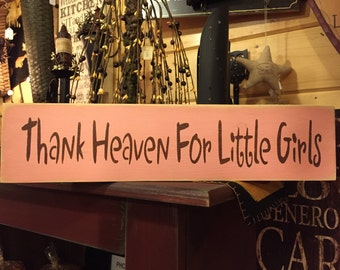 Thank Heaven For Little Girls Handpainted Wooden Sign