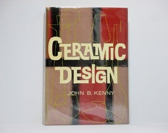 Ceramic Design by John B. Kenny 1971 Vintage Book ~ Jacket Design by Joseph Lombardo