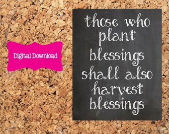 Digital Download 8x10 Chalkboard Those who plant blessings shall also harvest blessings Print