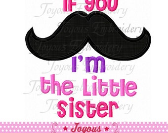 Instant Download If You Mustache little sister Applique Machine Embroidery Design NO:1748