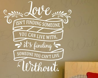 Love Isnt Finding Someone Live With You Cant Live Without Rafael Ortiz Love Marriage Couple Romantic Bedroom Home Vinyl Wall Decal Art Q84
