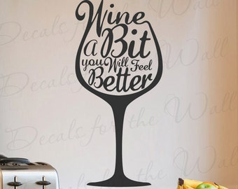 Wine A Bit You Will Feel Better Kitchen Home Relax Funny Humor Dinning Living Room Food Pantry Funny Humor Alcohol Vinyl Wall Decal Art Q90