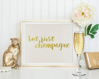 Instant Download - New Years Eve Decor - Champagne Printable Quote - NYE Decor - But First Champagne - Printable Art - Gold Foil Printable