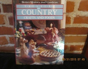Better Homes & Gardens Treasury of Country Crafts and Food