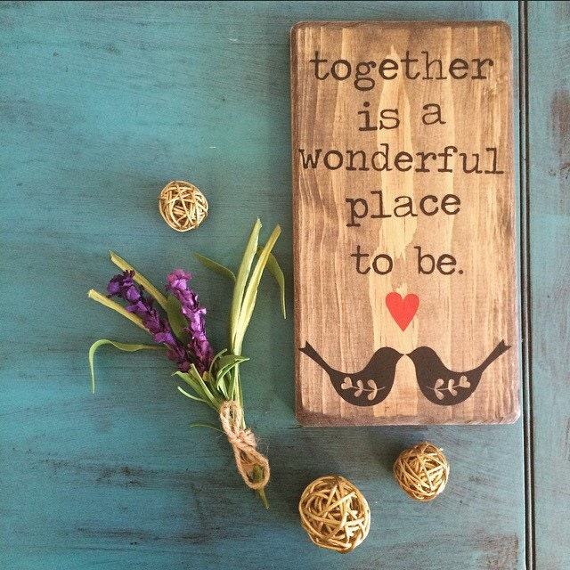 Together Is A Wonderful Place To Be Rustic Wooden Sign