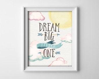 Nursery PRINTABLE Art - Dream Big Little One - Watercolor - Nursery Decor - Baby Shower Sign - Gift for Baby - Baby room Art - SKU:458