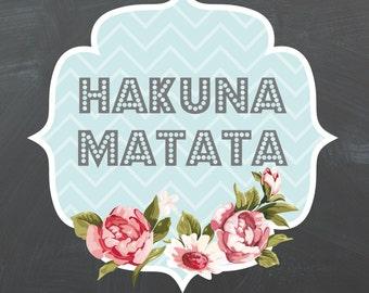Shabby Hakuna Matata 8X10 Chalkboard Printable