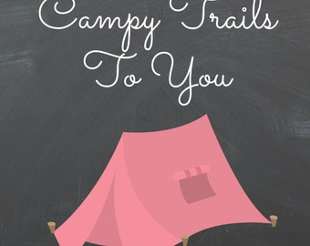 Campy Trails To You (Pink Tent)