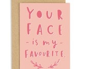 Your Face Is My Favourite Valentine's Card - Anniversary Card - CC23