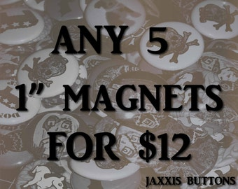 "Mix and Match Any 5 1"" Magnets"