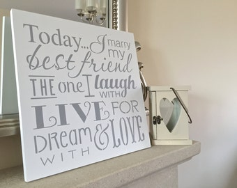 Wedding Plaque - Today I Marry My Best Friend Sign/Wedding Sign/Wedding Plaque/Reception Sign/Romantic Sign/Choice of Colours