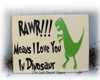 Rawr Means I Love You In Dinosaur Wood Sign