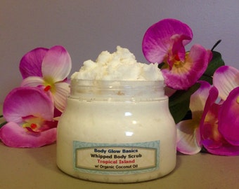 Body Scrub, All Natural Tropical Island WHIPPED Body Scrub w/ Organic Coconut Oil- 8 oz